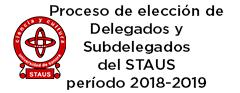 Proceso de Elección de Delegados y Subdelegados STAUS  2018-2019