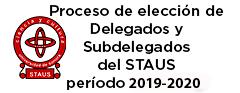 Proceso de Elección de Delegados y Subdelegados STAUS  2019-2020