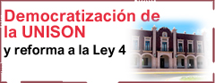 Democratización de la UNISON y Reforma a la Ley 4