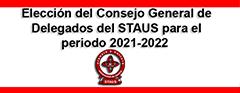 Proceso de Elección del Consejo General de Delegados del STAUS para el periodo 2021-2022