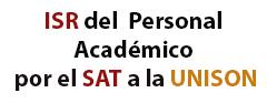 ISR del Personal  Académico por el SAT a la UNISON